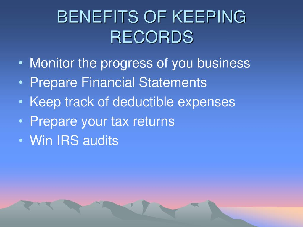 BENEFITS OF KEEPING RECORDS