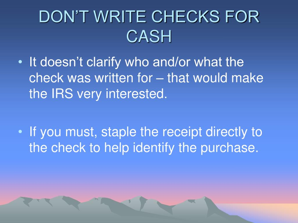 DON'T WRITE CHECKS FOR CASH