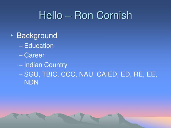 Hello ron cornish