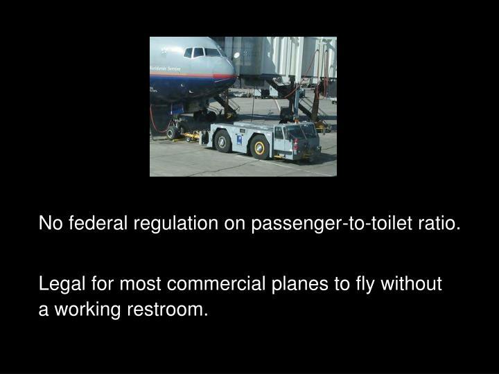 No federal regulation on passenger-to-toilet ratio.