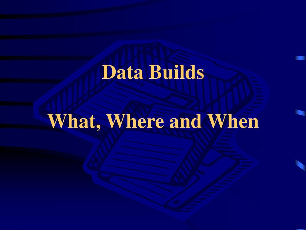 Data Builds
