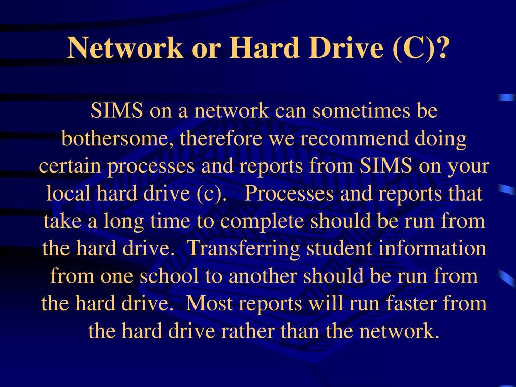 Network or Hard Drive (C)?