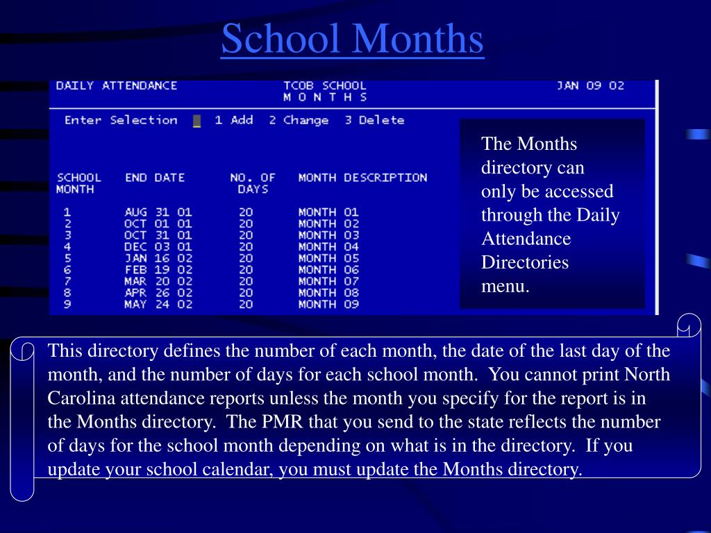 The Months directory can only be accessed through the Daily Attendance Directories menu.