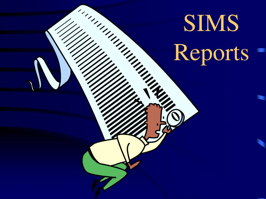 SIMS Reports