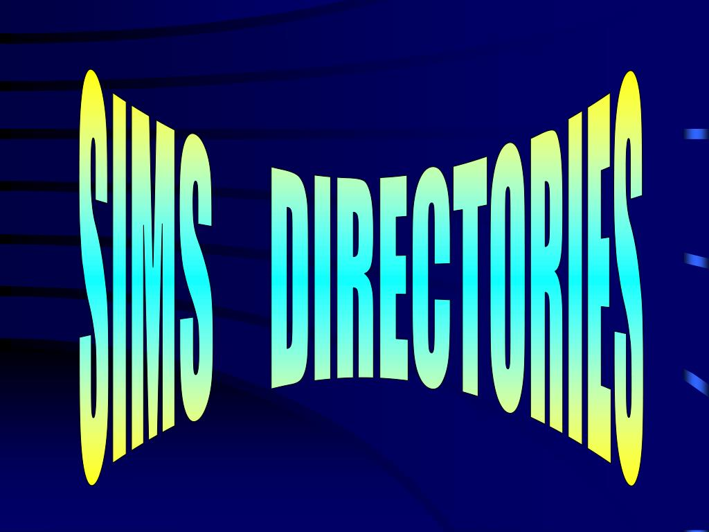 SIMS    DIRECTORIES