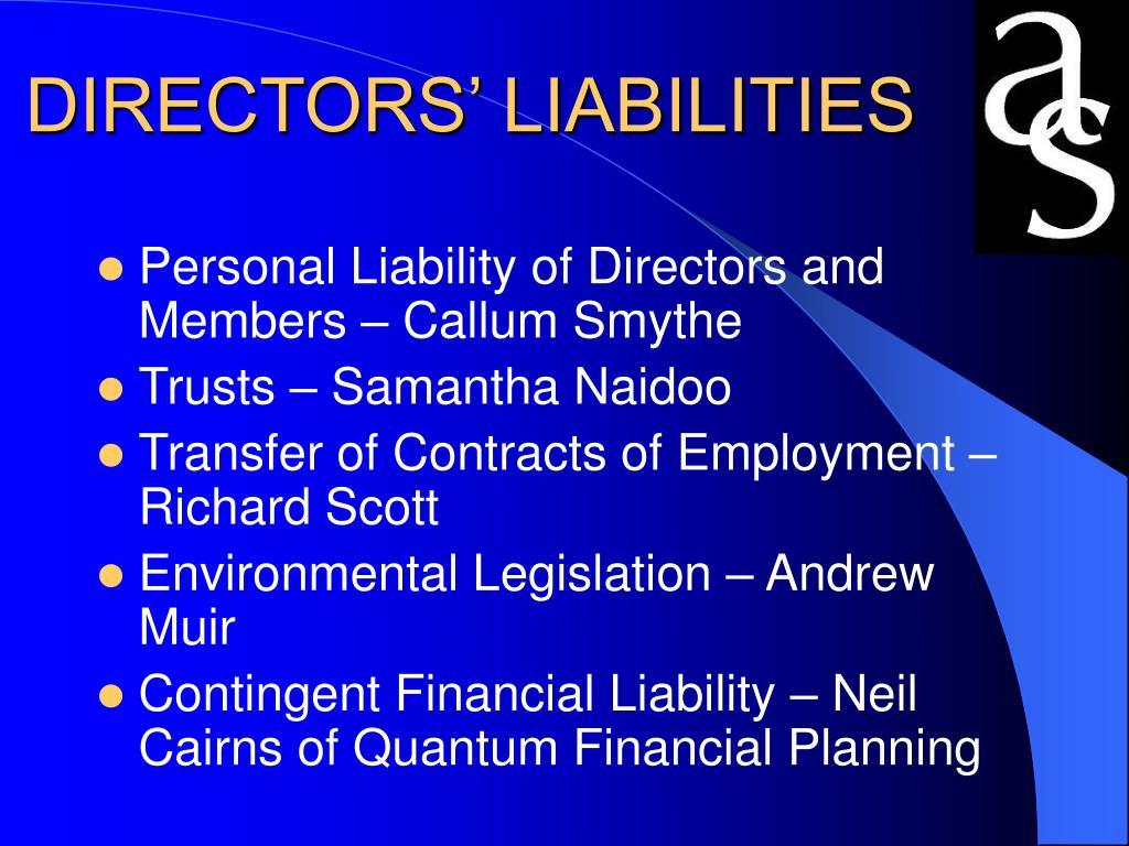 DIRECTORS' LIABILITIES