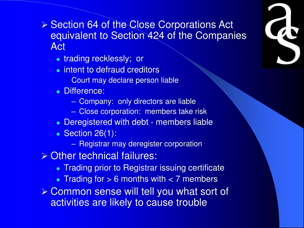 Section 64 of the Close Corporations Act equivalent to Section 424 of the Companies Act