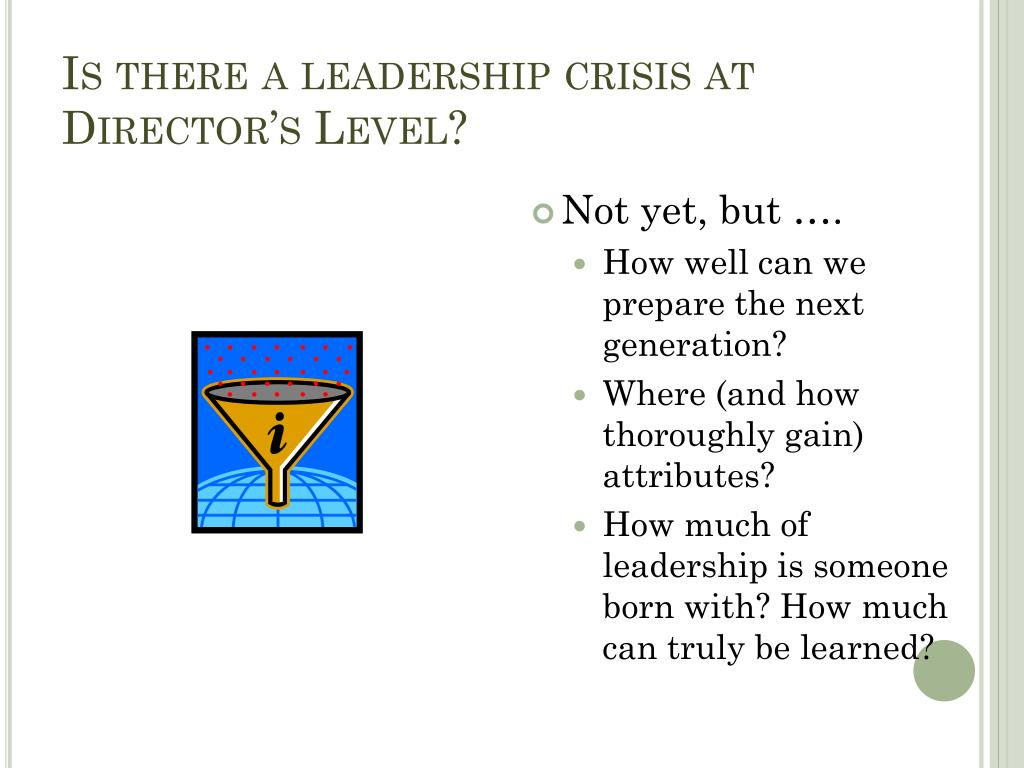Is there a leadership crisis at Director's Level?