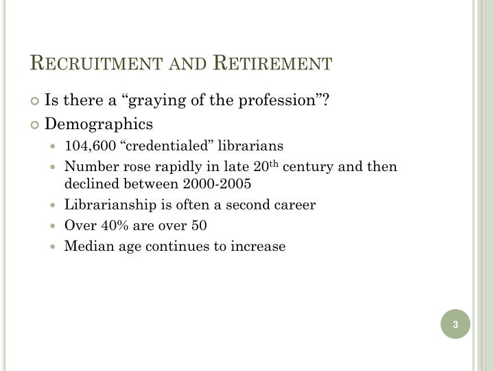 Recruitment and retirement