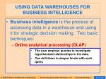 using data warehouses for business intelligence72