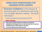 using data warehouses for business intelligence73