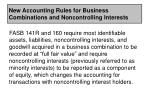 new accounting rules for business combinations and noncontrolling interests