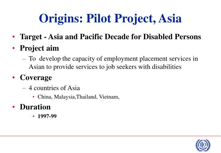 Origins pilot project asia