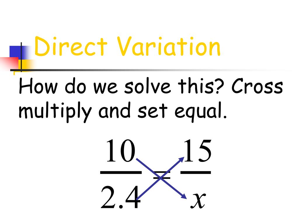 How do we solve this? Cross multiply and set equal.