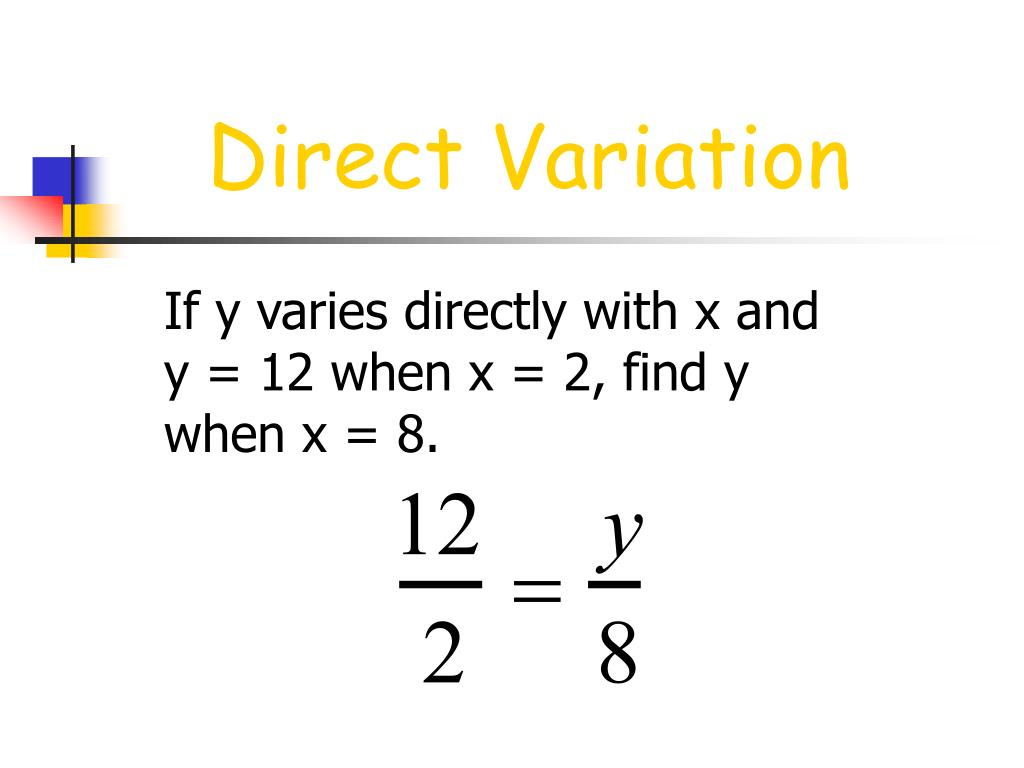 If y varies directly with x and y = 12 when x = 2, find y when x = 8.