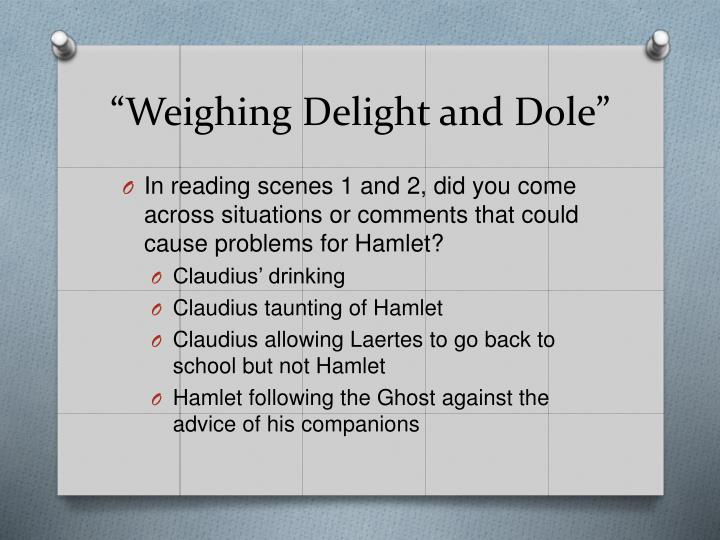 """Weighing Delight and Dole"""