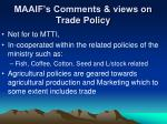 maaif s comments views on trade policy