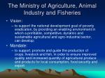 the ministry of agriculture animal industry and fisheries