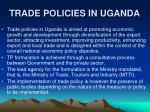 trade policies in uganda