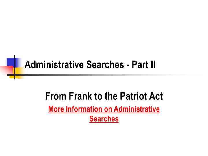 Administrative searches part ii