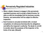pervasively regulated industries