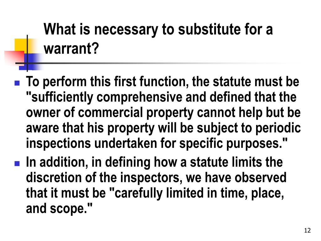 What is necessary to substitute for a warrant?