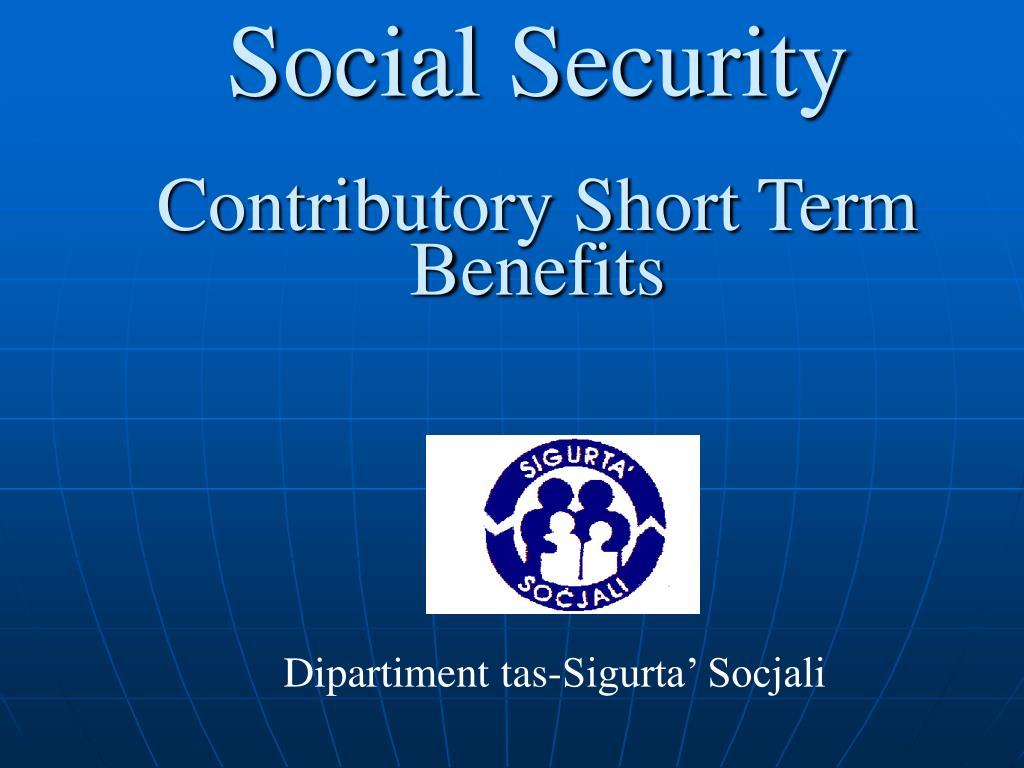 social security contributory short term benefits