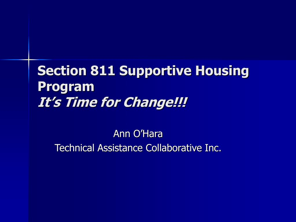 PPT - Section 811 Supportive Housing Program It's Time for ...