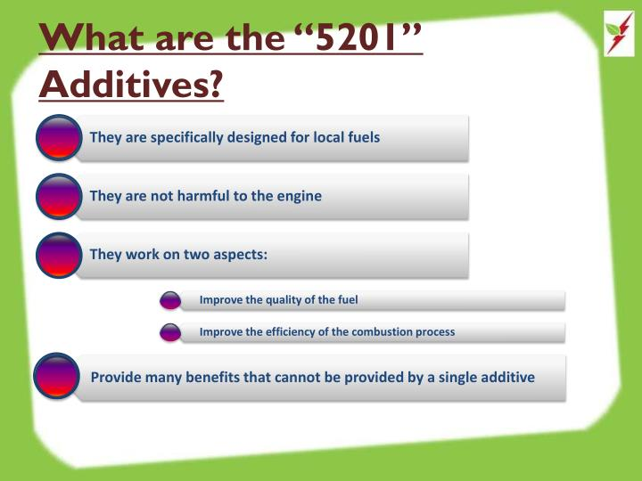 What are the 5201 additives