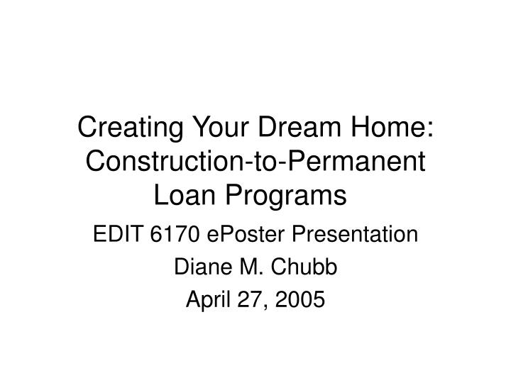 Creating your dream home construction to permanent loan programs