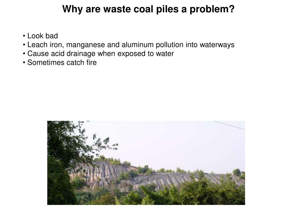 Why are waste coal piles a problem?