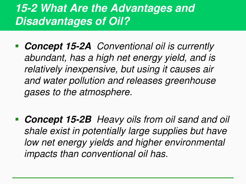 15-2 What Are the Advantages and Disadvantages of Oil?