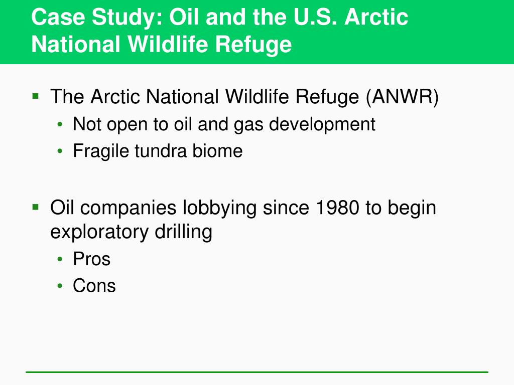 Case Study: Oil and the U.S. Arctic National Wildlife Refuge