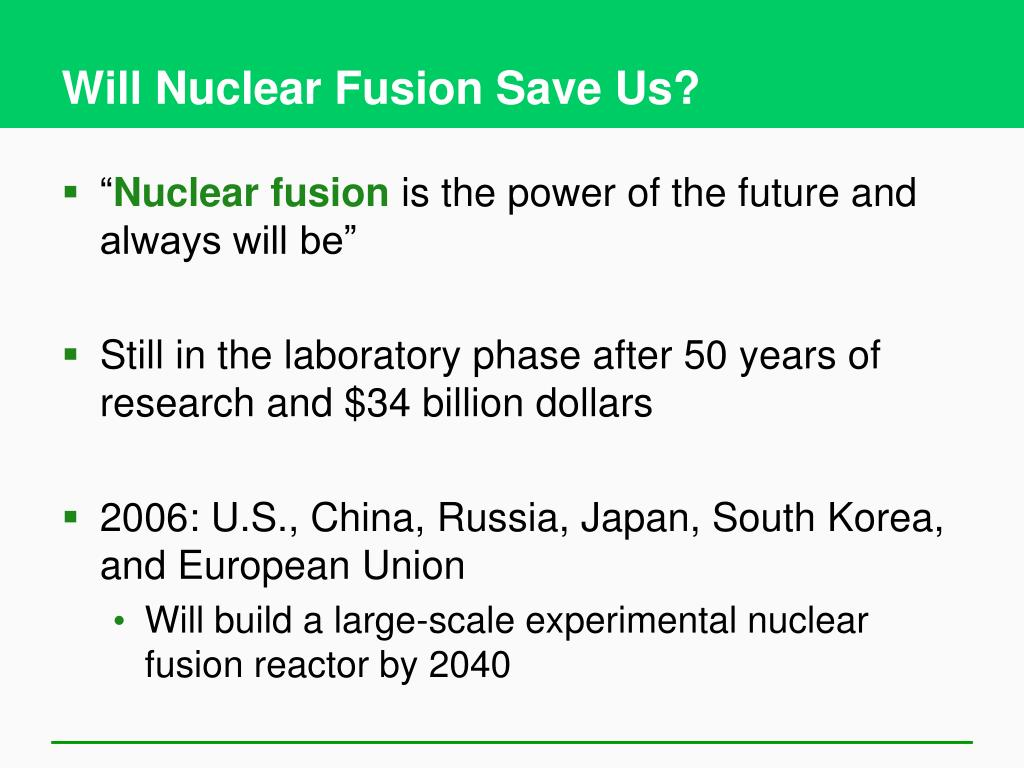 Will Nuclear Fusion Save Us?