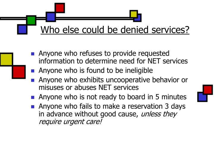 Who else could be denied services?