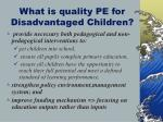 what is quality pe for disadvantaged children