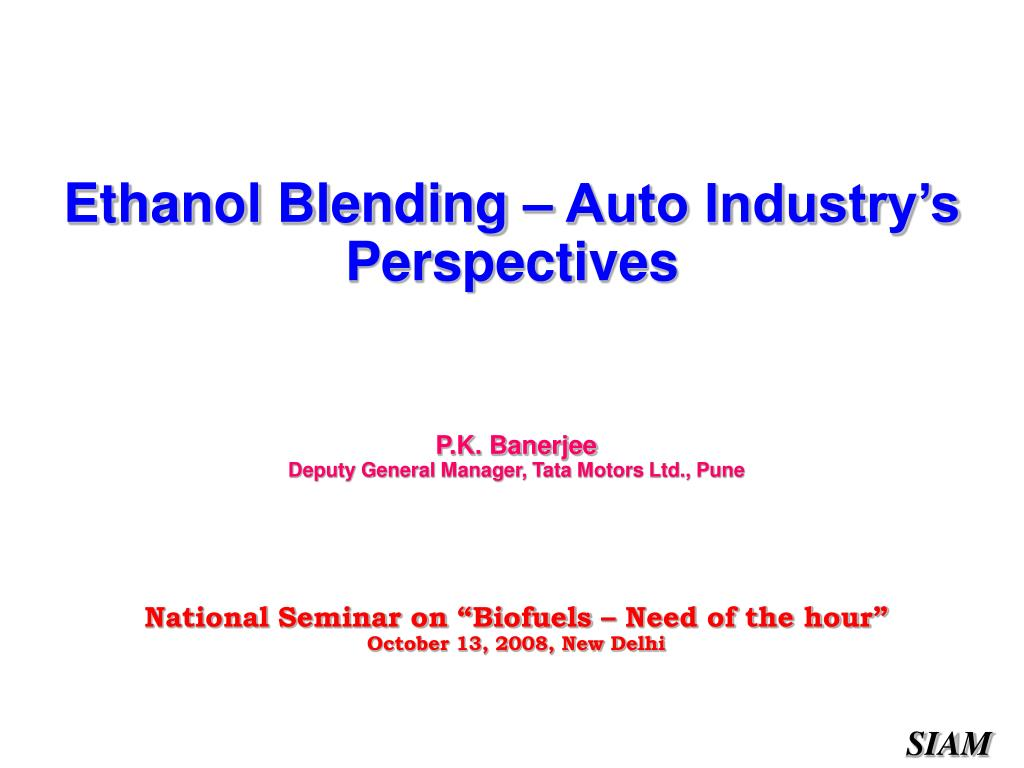 Ethanol Blending – Auto Industry's Perspectives