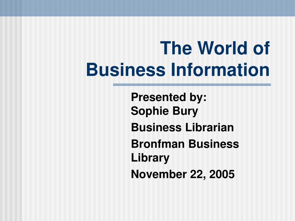 the world of business information l.