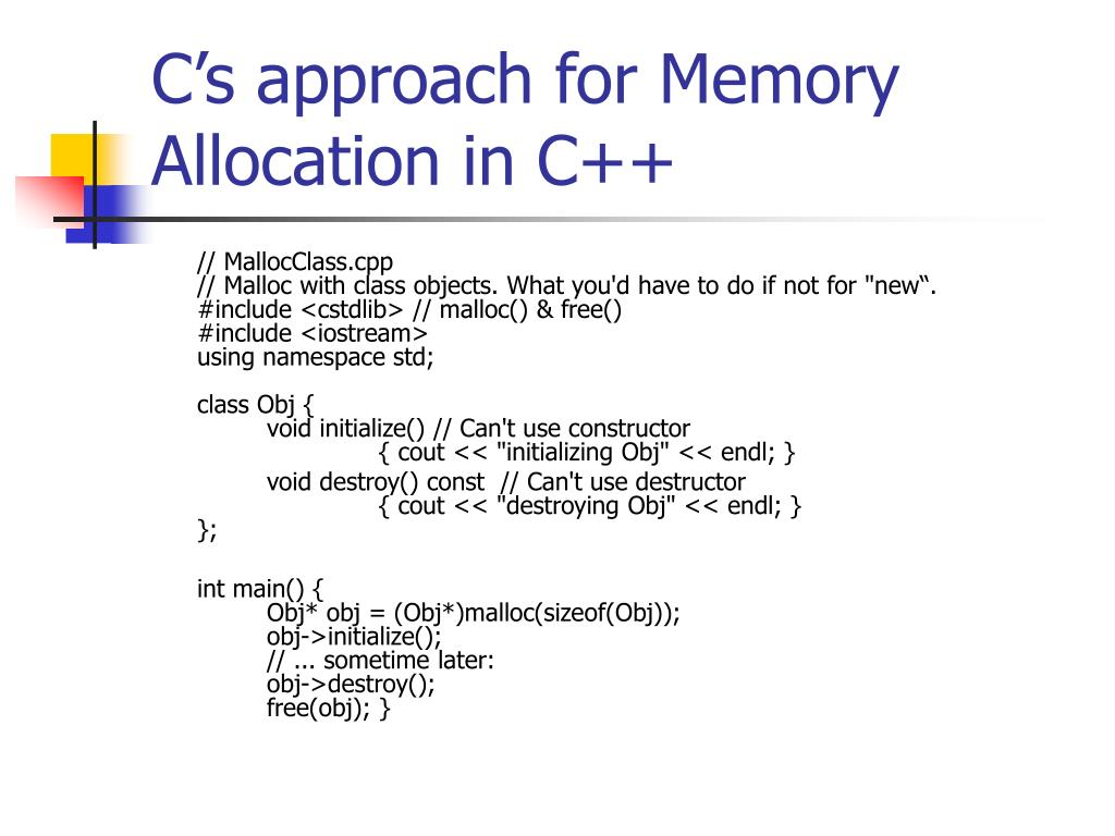 C's approach for Memory Allocation in C++