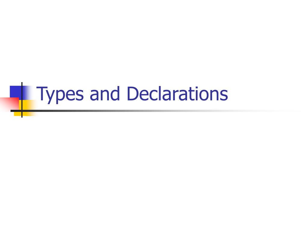 Types and Declarations