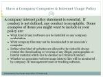 have a company computer internet usage policy