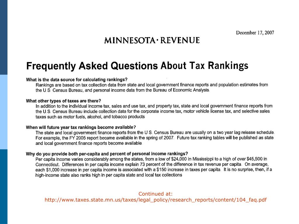 Continued at:  http://www.taxes.state.mn.us/taxes/legal_policy/research_reports/content/104_faq.pdf
