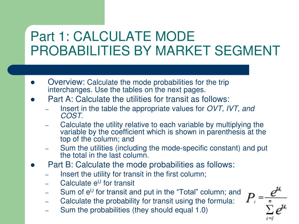 Part 1: CALCULATE MODE PROBABILITIES BY MARKET SEGMENT