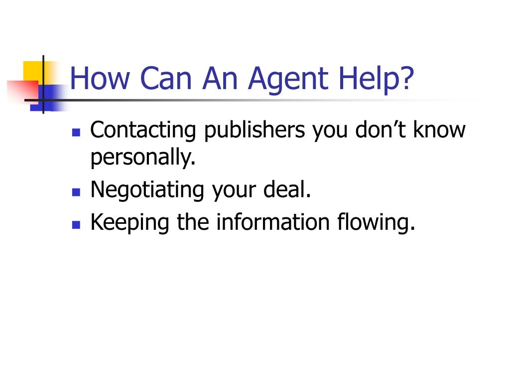 How Can An Agent Help?