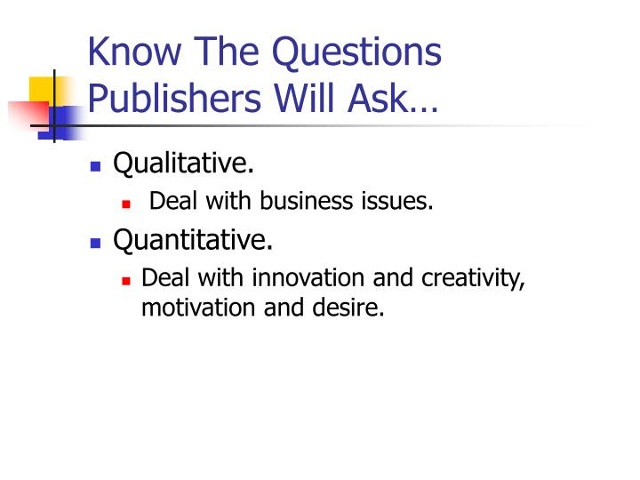 Know the questions publishers will ask