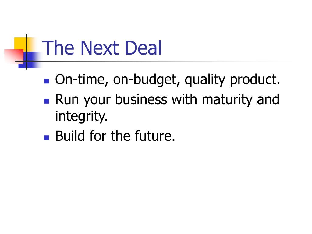 The Next Deal