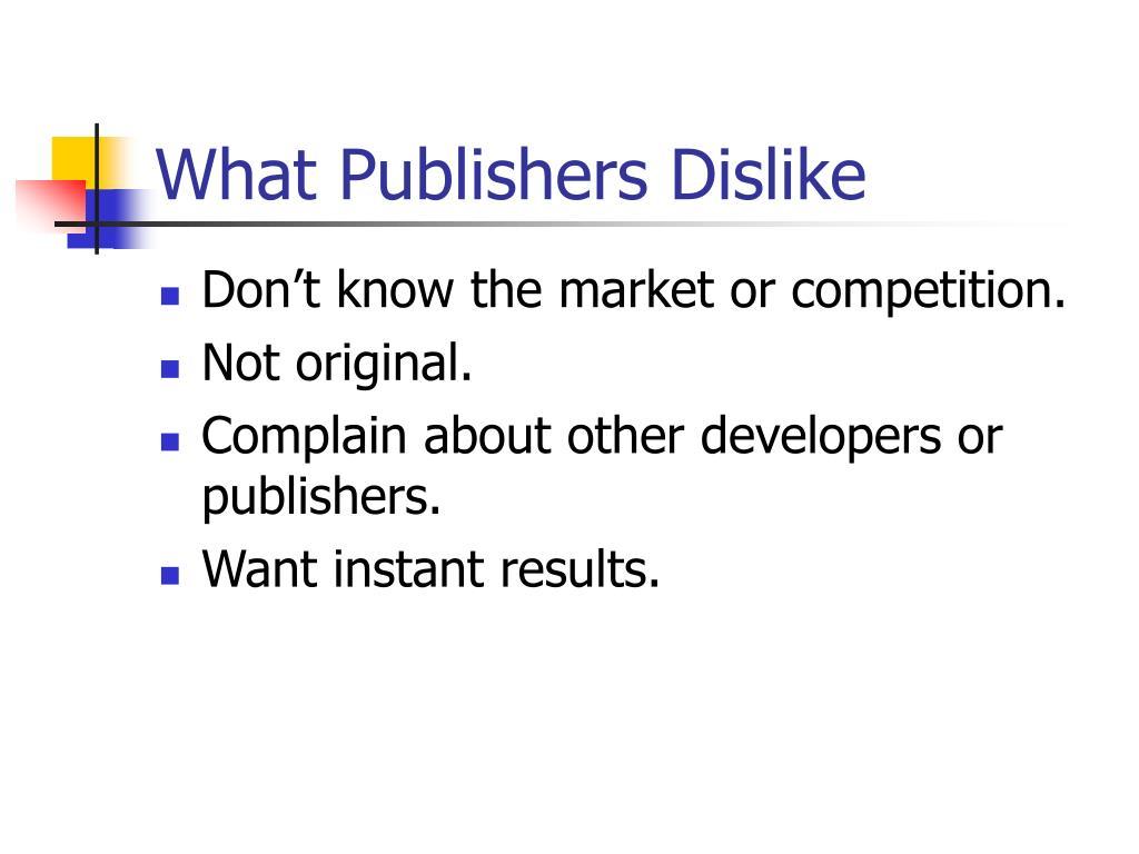 What Publishers Dislike