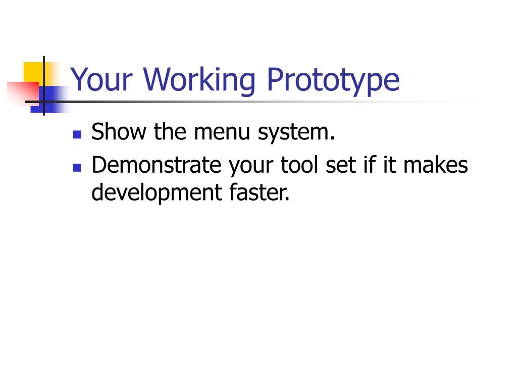 Your Working Prototype