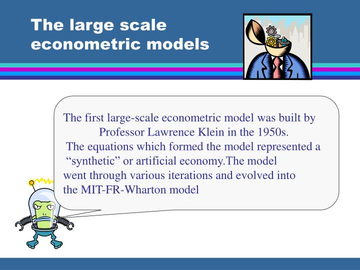The large scale econometric models