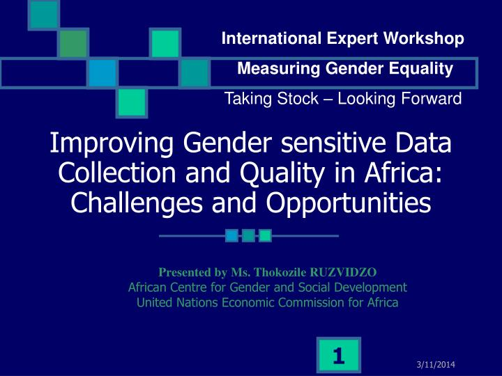 Improving gender sensitive data collection and quality in africa challenges and opportunities
